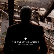 The Twenty Committee – A Lifeblood Psalm