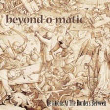 Beyond-O-Matic – Relations At The Borders Between