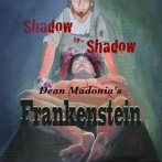 Frankenstein - Shadow to Shadow