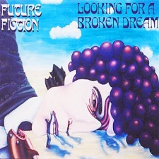 Future Fiction - Looking For a Broken Dream