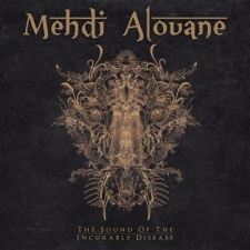 Mehdi Alouane - The Sound of the Incurable Disease