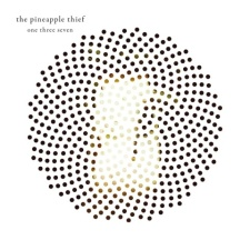 The Pineapple Thief - One Three Seven (2013 Remaster)