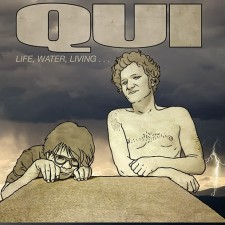Qui - Life, Water, Living...