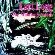Earl Long - The Malaka Sessions