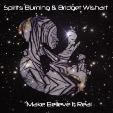 Spirits Burning & Bridget Wishart - Make Believe It Real