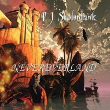 P.J. Shadowhawk - NeverEverLand