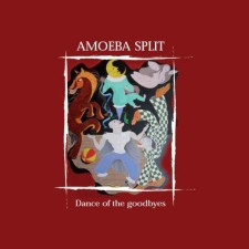 Amoeba Split - Dance Of The Goodbyes