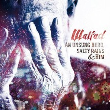 Walfad - An Unsung Hero, Salty Rains & Him
