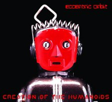 Eccentric Orbit - Creation of the Humanoids