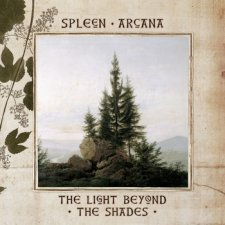 Spleen Arcana - The Light Beyond The Shades