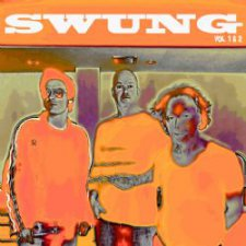Swung - Swung Volume 1 and Volume 2