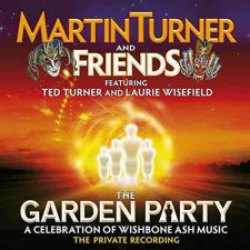 Martin Turner And Friends - Garden Party - A Celebration of Wishbone Ash Music