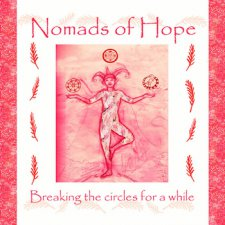Nomads of Hope - Breaking the Circles for a While