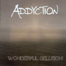 Addyction - Wonderful Delusion