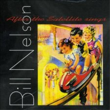 Bill Nelson - After the Satellite Sings