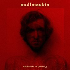 Mollmaskin - Heartbreak in ((Stereo))