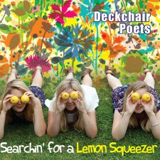 Deckchair Poets - Searchin' for a Lemon Squeezer