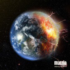 Matria - Defying My World