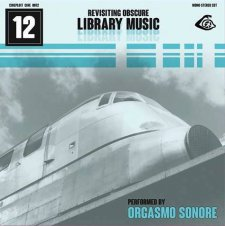 Orgasmo Sonore - Revisiting Obscure Library Music