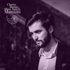 Charlie Barnes - More Stately Mansions