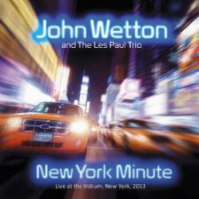John Wetton and The Les Paul Trio - New York Minute