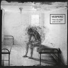 Vespero - Fitful Slumber Until 5 AM