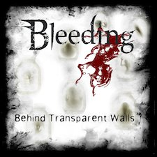 Bleeding - Behind Transparent Walls