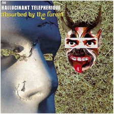 The Hallucinant Telepherique - Absorbed by the Forest