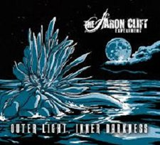 The Aaron Clift Experiment - Outer Light, Inner Darkness