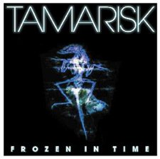 Tamarisk - Frozen In Time