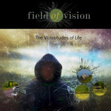 Field Of Vision - The Vicissitudes of Life