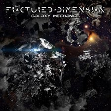 The Fractured Dimension - Galaxy Mechanics