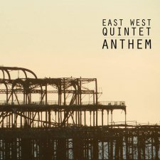 East West Quintet - Anthem