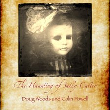 Doug Woods and Colin Powell - The Haunting of Sally Caster