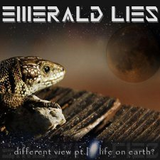 Emerald Lies - Different View Part 1: Life on Earth?