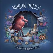 Moron Police - Defenders of the Small Yard