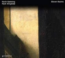Kevin Kastning, Mark Wingfield - Eleven Rooms