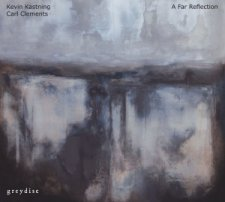 Kevin Kastning, Carl Clements - A Far Reflection