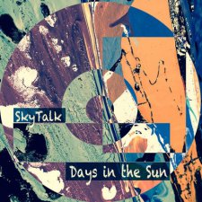 Skytalk - Days In The Sun