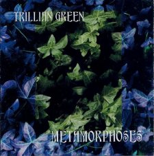 Trillian Green - Metamorphoses