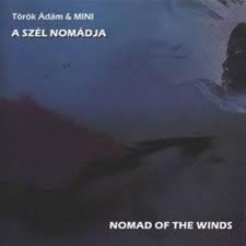 Mini (Adam Torok & Mini) - A szél nomádjai (Nomad of the Winds)
