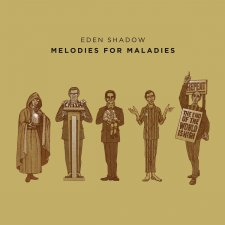 Eden Shadow - Melodies for Maladies