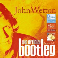 John Wetton - The Official Bootleg – Archive Vol 1