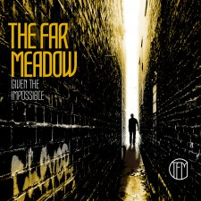 The Far Meadow - Given the Impossible