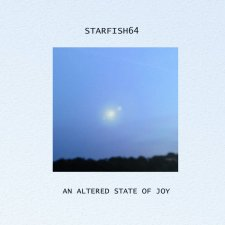 Starfish64 - An Altered State of Joy