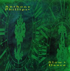 Anthony Phillips - Slow Dance (Remastered 2CD)