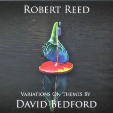 Robert Reed - Variations On Themes By David Bedford