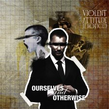 Violent Attitude If Noticed (V.A.I.N.) - Ourselves And Otherwise