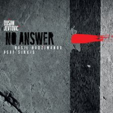 Dusan Jevtovic - No Answer