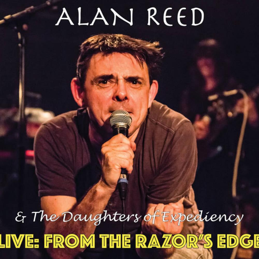 Alan Reed And The Daughters Of Expediency - Live: From The Razor's Edge